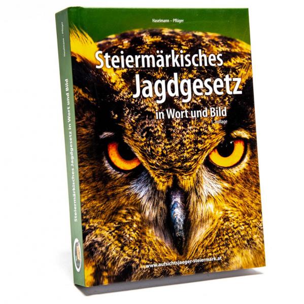 Steiermärkisches Jagdgesetz in Wort und Bild